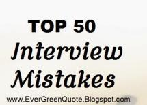 50 Mistakes you should never make during interviews.