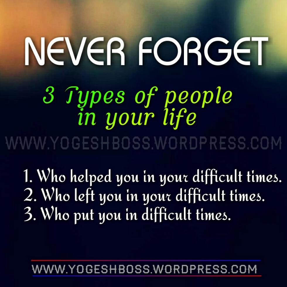 Never Forget 3 Types Of People In Your Life Inspiration Point For All